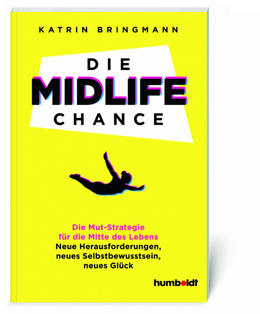 Die Midlife-Chance Die Mut-Strategie