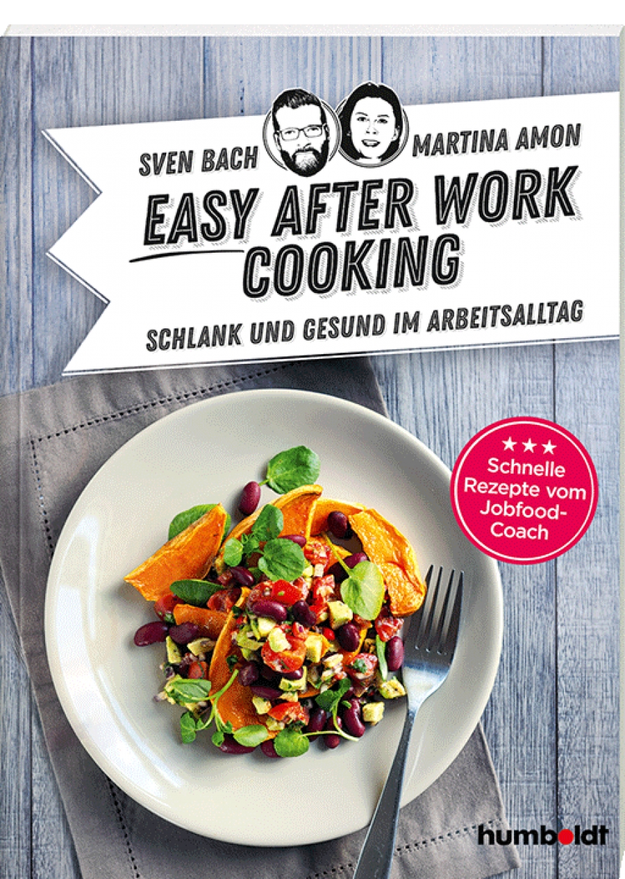 : Easy After-Work-Cooking von Sven Bach und Martina Amon